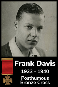 Frank Davis; posthumously awarded the Bronze Cross in World War Two